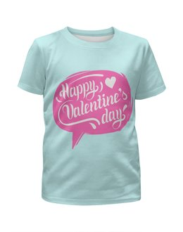"""Футболка с полной запечаткой для девочек """"Happy Valentines day"""" - сердце, heart, день святого валентина, happy valentines day, loves"""