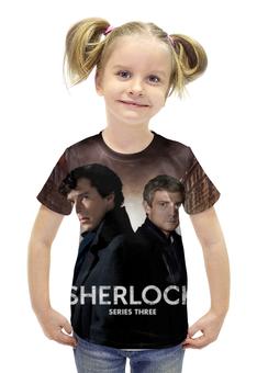"""Футболка с полной запечаткой для девочек """"шерлок (SHERLOCK)"""" - sherlock, шерлок, бенедикт камбербэтч"""