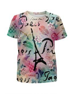 """Футболка с полной запечаткой для девочек """"Париж"""" - париж, города, paris, цветы, я люблю"""