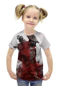 """Футболка с полной запечаткой для девочек """" Bloodborne"""" - охотник, bloodborne"""