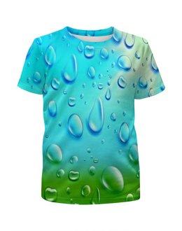 """Футболка с полной запечаткой для девочек """"Капли"""" - вода, волны, water, стихия, брызги воды"""