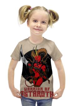 """Футболка с полной запечаткой для девочек """"Warrior Of Astaroth"""" - hell, ад, воин, warrior, сатана"""
