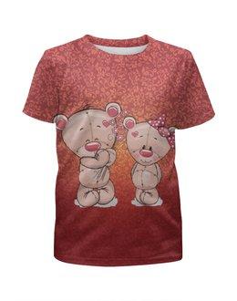 """Футболка с полной запечаткой для девочек """"Влюбленные мишки Тедди. Парные футболки."""" - парные, тедди, мишки тедди, teddy"""