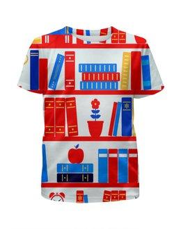 """Футболка с полной запечаткой для девочек """"Книги"""" - книги, полка, будильник, цветы, яблоко"""