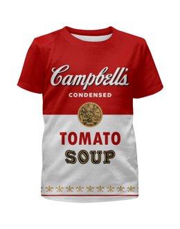 """Футболка с полной запечаткой для девочек """"Суп Кэмпбелл"""" - арт, поп арт, энди уорхол, суп кэмпбелл, campbells soup can"""