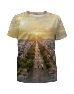 """Футболка с полной запечаткой для девочек """"Париж. Елисейские поля"""" - франция, париж, елисейские поля"""