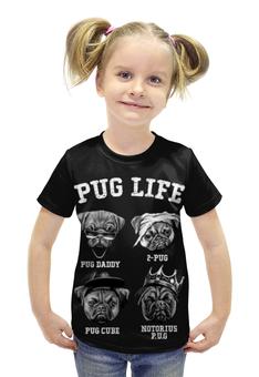 """Футболка с полной запечаткой для девочек """"Pug life """" - собачки"""