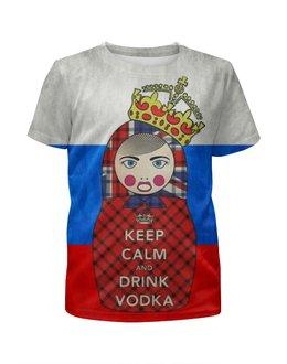 """Футболка с полной запечаткой для девочек """"Keep Calm Matryoshka """" - россия, russia, водка, матрёшка, matryoshka"""