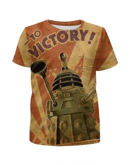"""Футболка с полной запечаткой для девочек """"The Daleks"""" - doctor who, доктор кто, the daleks"""
