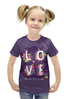 """Футболка с полной запечаткой для девочек """"All you need is love. Парные футболки"""" - любовь, цветы, 14 февраля, парные"""