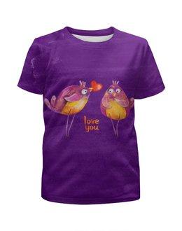 """Футболка с полной запечаткой для девочек """"Влюбленные птички. Парные футболки."""" - 14 февраля, птички, парные, love you"""