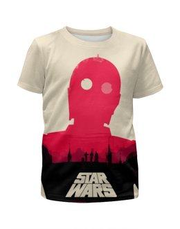 """Футболка с полной запечаткой для девочек """"C-3PO"""" - star wars, йода, дарт вейдер, лея органа"""
