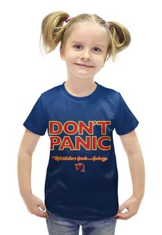 """Футболка с полной запечаткой для девочек """"Автостопом по галактике """" - 42, dont panic, hitchhiker's guide to the galaxy"""