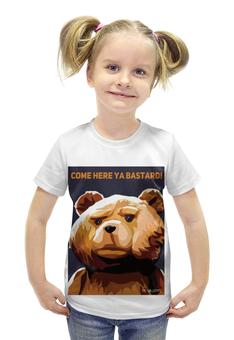 """Футболка с полной запечаткой для девочек """"Мишка Тед"""" - медведь, мишка, попарт, третий лишний, тэд"""