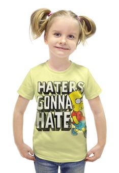 """Футболка с полной запечаткой для девочек """"Haters gonna hate. Барт Симпсон"""" - simpsons, прикольные, haters gonna hate, барт симпсон, симпспоны"""