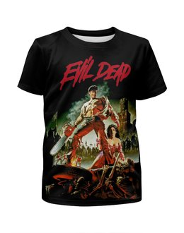 """Футболка с полной запечаткой для девочек """"Evil Dead"""" - кино, ужасы, evil dead, зловещие мертвецы, фильм ужасов"""