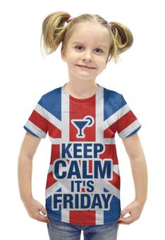 """Футболка с полной запечаткой для девочек """"Keep calm!"""" - пятница, friday, keep calm, успокойся"""