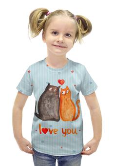 """Футболка с полной запечаткой для девочек """"Влюбленные коты. Парные футболки."""" - 14 февраля, коты, парные, i love you"""