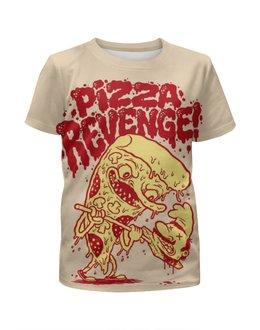 """Футболка с полной запечаткой для девочек """"Pizza Revenge"""" - прикол, юмор, пицца, pizza, арт дизайн"""