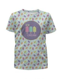 """Футболка с полной запечаткой для девочек """"Ice-cream"""" - лето, еда, паттерн, холод, мороженое"""