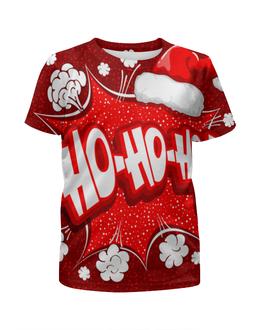 """Футболка с полной запечаткой для девочек """"Ho Ho Ho"""" - рождество, новый год, зима, красный, санта"""