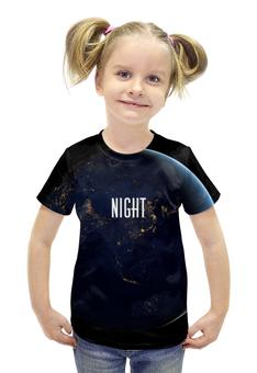 """Футболка с полной запечаткой для девочек """"NIGHT"""" - фраза, планета, космос"""