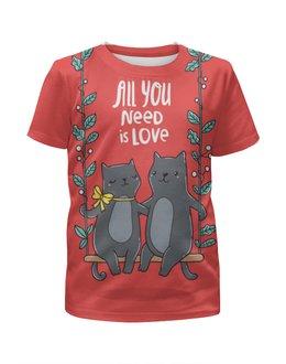 """Футболка с полной запечаткой для девочек """"All you need is love. Кошки на качелях. """" - 14 февраля, кошки, коты, парные"""
