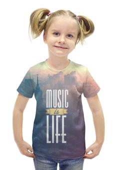"""Футболка с полной запечаткой для девочек """"Music is Life"""" - music, life, музыка это жизнь"""