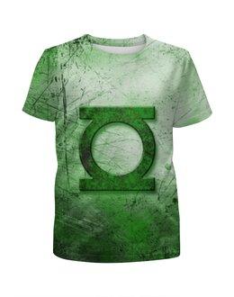 """Футболка с полной запечаткой для девочек """"Зелёный Фонарь (Green Lantern)"""" - green lantern, зелёный фонарь"""
