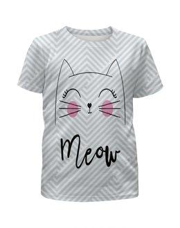 """Футболка с полной запечаткой для девочек """"Кошка мяу"""" - кот, кошка, cat, meow, мяу"""