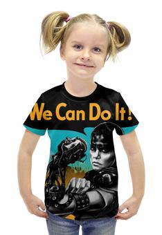 """Футболка с полной запечаткой для девочек """"Фуриоса"""" - пропаганда, we can do it, безумный макс, фуриоса, мы можем сделать это"""
