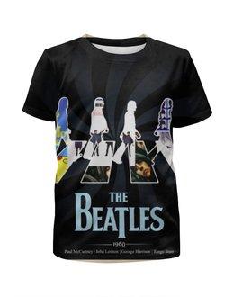 """Футболка с полной запечаткой для девочек """"Битлз (The Beatles)"""" - the beatles, битлы, битлз"""