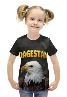 """Футболка с полной запечаткой для девочек """"Дагестан"""" - кавказ, орел, дагестан, даги"""