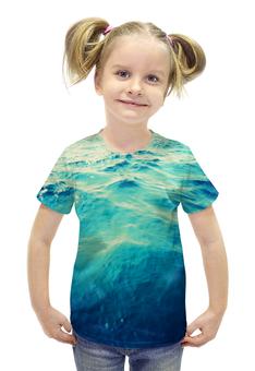 """Футболка с полной запечаткой для девочек """"Морская вода"""" - лето, море, вода, волны, голубая вода"""