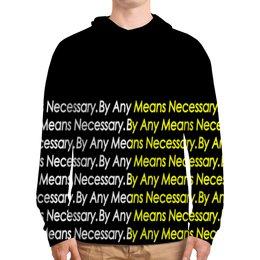 "Толстовка с полной запечаткой ""By any means necessary"" - узор, надписи, бренд, brand, by any means necessary"