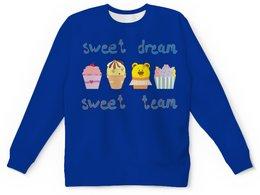 """Детский свитшот унисекс """"Sweet dream - sweet team"""" - смешные, забавные, пирожные, funny cakes"""