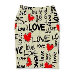 """Юбка-карандаш """"Любовь"""" - любовь, сердце, i love you, надписи, день святого валентина"""