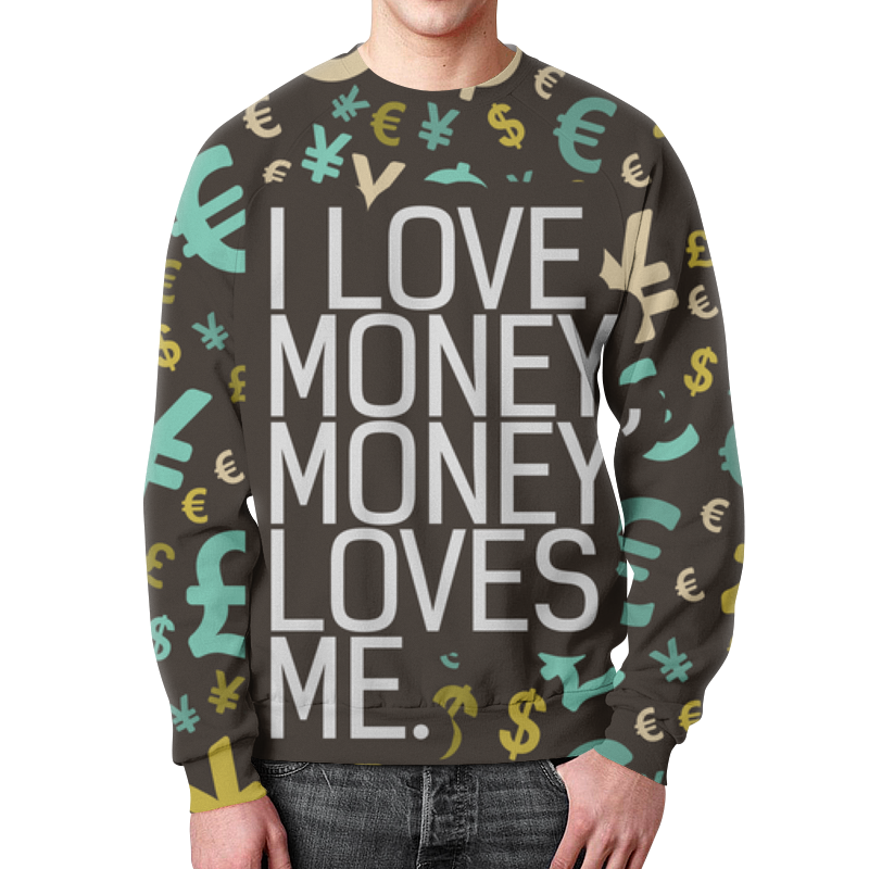 Printio I love money, money loves me свитшот мужской с полной запечаткой printio tell that you love me quotes