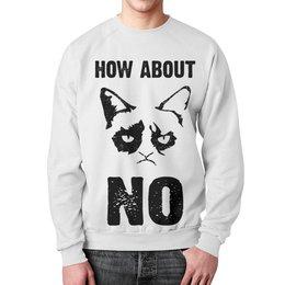 """Свитшот мужской с полной запечаткой """"Grumpy Cat. How about No?!"""" - сарказм, прикольные, коты, grumpy cat, тард"""