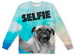 """Свитшот унисекс с полной запечаткой """"Selfie"""" - dog, собака, мопс, selfie, себяшка"""