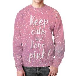 """Свитшот мужской с полной запечаткой """"Keep calm and love pink"""" - любовь, с надписью, pink, розовый, keep calm"""