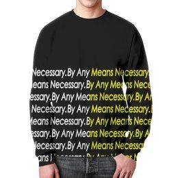 "Свитшот мужской с полной запечаткой ""By any means necessary"" - узор, надписи, бренд, brand, by any means necessary"