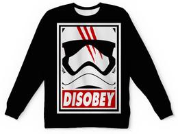"""Свитшот унисекс с полной запечаткой """"Disobey. Звёздные войны"""" - star wars, pop art, звёздные войны, штурмовик, disobey"""