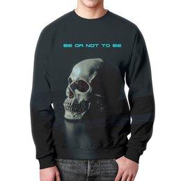 "Свитшот унисекс с полной запечаткой ""Skull - 14"" - skull, череп, афоризмы, be or not to be, дизайн"