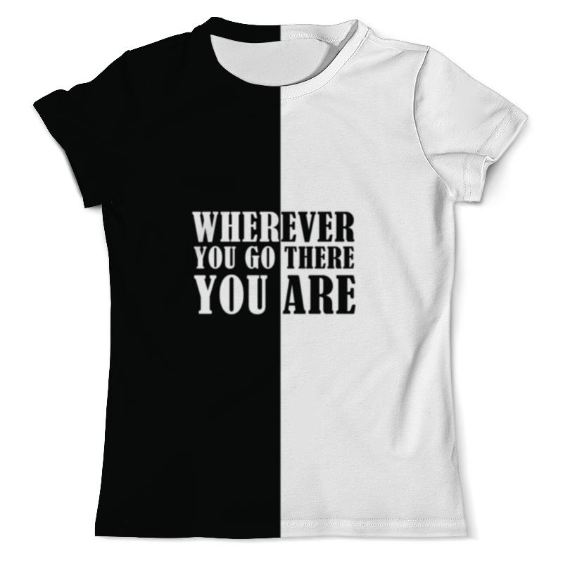 Printio Wherever you go there you are футболка с полной запечаткой мужская printio we go to parties