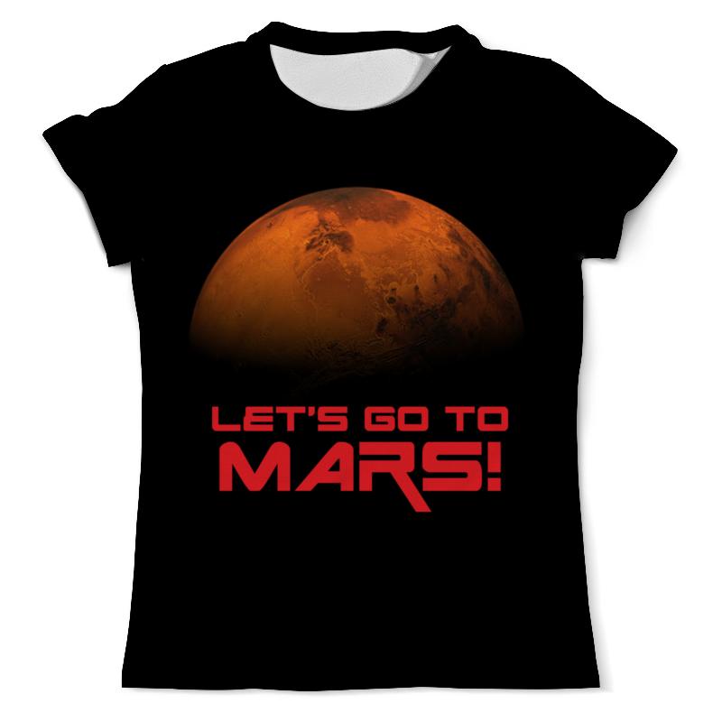 Printio Let's go to mars! футболка с полной запечаткой мужская printio we go to parties