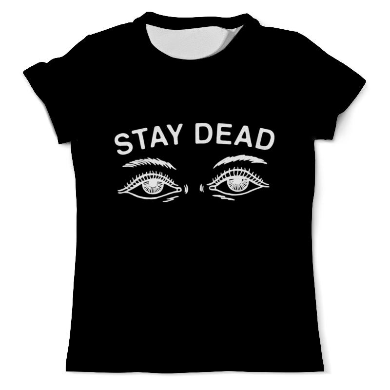 Printio Stay dead майка классическая printio stay dead