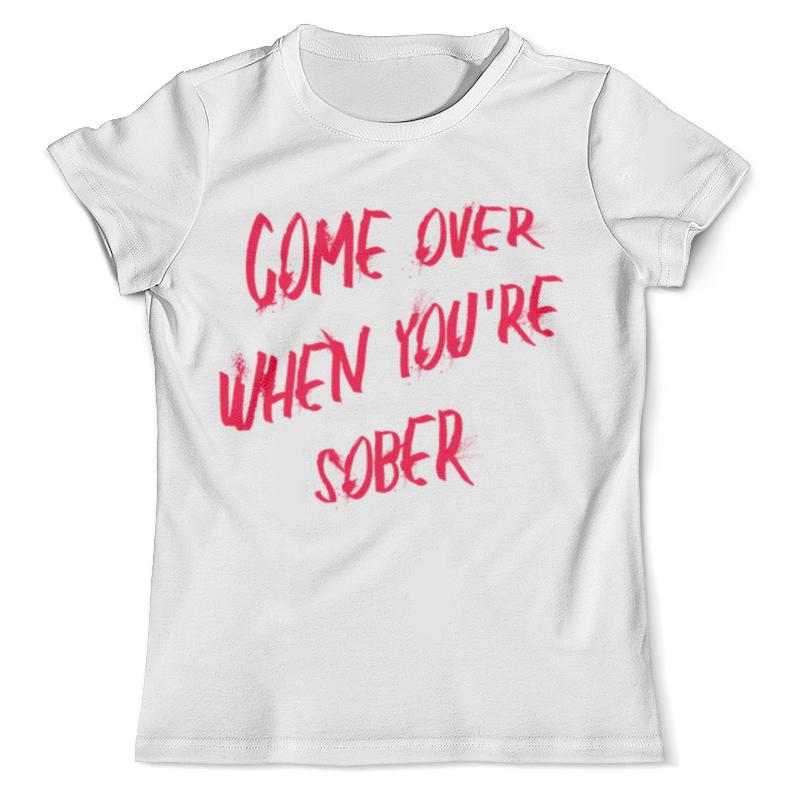 Футболка с полной запечаткой (мужская) Printio Come over when you're sober