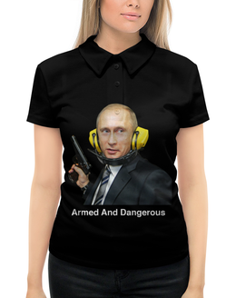 """Рубашка Поло с полной запечаткой """"Armed And Dangerous Путин"""" - война, россия, патриотизм, путин, президент"""