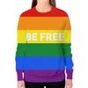"""Свитшот женский с полной запечаткой """"BE FREE"""" - лгбт, лесби, лесбиянка, tomboy, буч"""